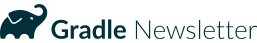 Gradle Newsletter