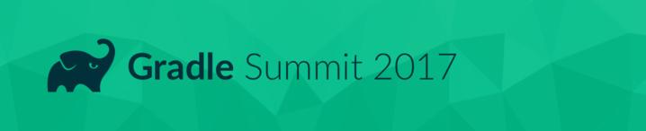 Gradle Summit 2017